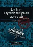 Kowalczyk Jerzy - Szef firmy w systemie zarządzania przez jakość