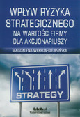 Wereda-Kolasińska Magdalena - Wpływ ryzyka strategicznego na wartość firmy dla akcjonariuszy