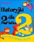 Historyjki dla 2-latka. Wspaniałe opowiadanka dla dzieci