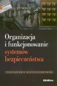 Szymonik Andrzej - Organizacja i funkcjonowanie systemów bezpieczeństwa