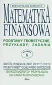 Sobczyk Mieczysław - Matematyka finansowa. Podstawy teoretyczne, przykłady, zadania.