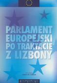 red. Fiszer Józef M. - Parlament Europejski  po Traktacie z Lizbony. Doświadczenia i nowe wyzwania