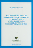 Poliński Romuald - Reformy gospodarcze i transformacja systemów ekonomicznych w krajach Europy środkowo-wschodniej