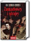Pipes Richard - Zamachowcy i zdrajcy. Z dziejów terroru w carskiej Rosji