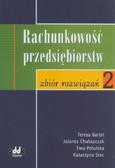 Bartel Teresa, Chałupczak Jolanta, Potulska Ewa, Stec Katarzyna - Rachunkowość przedsiębiorstw 2 Zbiór rozwiązań