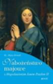 Drożdż Alojzy - Nabożeństwo majowe z błogosławionym Janem Pawłem II