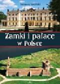 Iwański Ireneusz, Dudek Małgorzta - Zamki i pałace w Polsce