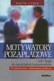 Lenik Piotr - Motywatory pozapłacowe czyli droga do nowej jakości pracowników