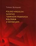 Borkowski Tomasz - Polsko-angielski słownik terminów prawnych Polterm z definicjami