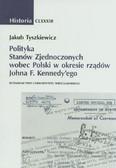Tyszkiewicz Jakub - Polityka Stanów Zjednoczonych wobec Polski w okresie rządów Johna F. Kennedy