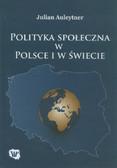 Auleytner Julian - Polityka społeczna w Polsce i na świecie