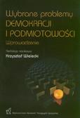 red. Wielecki Krzysztof - Wybrane problemy demokracji i podmiotowości. Wprowadzenie