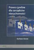 Baran Barbara - Prawo cywilne dla zarządców nieruchomości