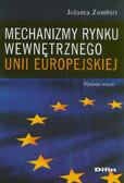 Zombirt Jolanta - Mechanizmy rynku wewnętrznego Unii Europejskiej