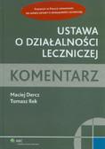 Dercz Maciej, Rek Tomasz - Ustawa o działalności leczniczej