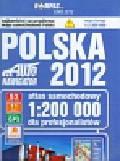 Polska 2012 atlas samochodowy dla profesjonalistów 1:200 000