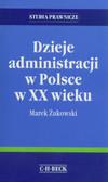 Żukowski Marek - Dzieje administracji w Polsce w XX wieku