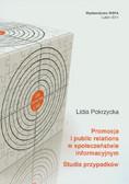 Pokrzycka Lidia - Promocja i public relations w społeczeństwie informacyjnym. Studia przypadków
