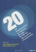 red. Stępień-Kuczyńska Alicja, red. Słowikowski Michał - 20 lat transformacji w regionie Europy Środkowo-Wschodniej i Południowej