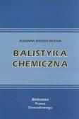 Brożek-Mucha Zuzanna - Balistyka chemiczna