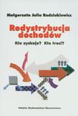 Radziukiewicz Małgorzata Julia - Redystrybucja dochodów Kto zyskuje? Kto traci?