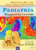 Hay William W., Levin Myron J., Sondheimer Judith M. - Pediatria Tom 1. Diagnostyka i leczenie