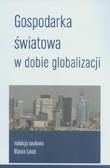 red. Lasoń Marcin - Gospodarka światowa w dobie globalizacji