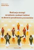 red. Wawer Monika - Realizacja strategii zarządzania zasobami ludzkimi w obszarze pozyskiwania pracowników