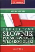 Mucha Aneta - Tematyczny słownik polsko-włoski, włosko-polski
