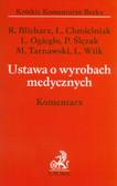 Blicharz Rafał, Chmielniak Łukasz, Ogiegło Leszek, Ślęzak Piotr, Tarnawski Michał, Wilk Leszek - Ustawa o wyrobach medycznych. Komentarz