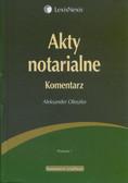 Oleszko Aleksander  - Akty notarialne. Komentarz