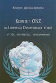Sękowska-Kozłowska Katarzyna - Komitet ONZ ds. Likwidacji Dyskryminacji Kobiet - ustrój, kompetencje, funkcjonowanie