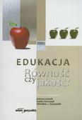 red. Łukasik Joanna, red. Nowosad Inetta, red. Szymański Mirosław J. - Edukacja. Równość czy jakość?