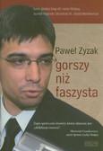 Zyzak Paweł - Gorszy niż faszysta