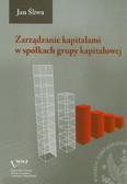 Śliwa Jan - Zarządzanie kapitałami w spółkach grupy kapitałowej