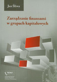 Śliwa Jan - Zarządzanie finansami w grupach kapitałowych