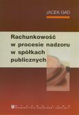 Gad Jacek - Rachunkowość w procesie nadzoru w spółkach publicznych