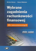 Gierusz Barbara, Nilidziński Roman - Wybrane zagadnienia rachunkowości finansowej dla zaawansowanych – zbiór zadań