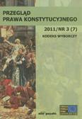 red. Skrzydło Wiesław - Przegląd Prawa Konstytucyjnego 2011/nr 3 (7) Kodeks wyborczy