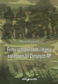 Kryłowicz Marian - Firmy ochrony osób i mienia zapleczem Sił Zbrojnych RP