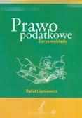 Lipniewicz Rafał - Prawo podatkowe. Zarys wykładu