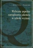 Piasecka Agnieszka - Wybrane aspekty zarządzania jakością w szkole wyższej