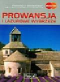 Dobrzańska-Bzowska Magdalena, Bzowski Krzysztof, Niedźwiecka-Audemars Dorota - Prowansja i Lazurowe Wybrzeże przewodnik ilustrowany