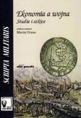 red. Franz Maciej - Ekonomia a wojna. Studia i szkice