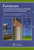 Barański Robert - Fundusze na wymagane przepisami inwestycje z zakresu ochrony środowiska