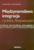 Bukowski Sławomir I. - Międzynarodowa integracja rynków finansowych