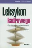 Styczyński Rafał - Leksykon kadrowego. Zawiera wzory pism i umów