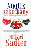 Sadler Michael - Anglik zakochany. Miłość w zapadłej dziurze we Francji