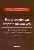 Kotowski Wojciech, Kurzępa Bolesław - Bezpieczeństwo imprez masowych. Komentarz do ustawy o bezpieczeństwie imprez masowych