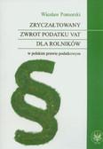 Pomorski Wiesław - Zryczałtowany zwrot podatku VAT dla rolników